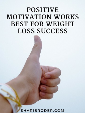 Positive Motivation Works Best for Weight Loss Success | Weight Loss for Foodies