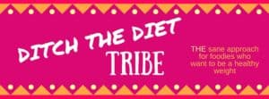 Ditch the DietTribe