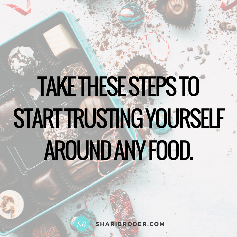 You can learn to trust yourself around any food.