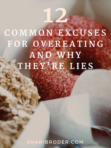 12 Common Excuses for Overeating And Why They're Lies | Weight Loss for Foodies