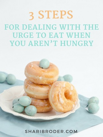 3 Steps for Dealing with the Urge to Eat When You Aren't Hungry | Weight Loss for Foodies