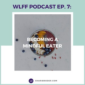 Becoming A Mindful Eater | Weight Loss for Foodies Podcast