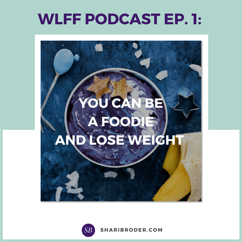 Weight Loss for Foodies Podcast - Episode 1