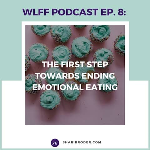 The First Step Towards Ending Emotional Eating | Weight Loss for Foodies Podcast
