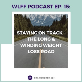 STAYING ON TRACK - THE LONG & WINDING WEIGHT LOSS ROAD | Weight Loss for Foodies Podcast