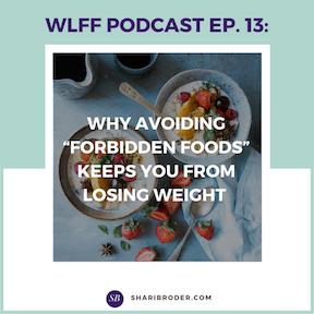 "Why Avoiding ""Forbidden Foods"" Keeps You From Losing Weight 