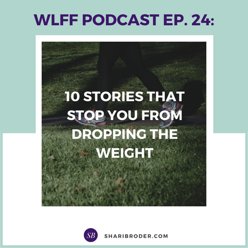 10 Stories That Stop You From Dropping the Weight | Weight Loss for Foodies Podcast
