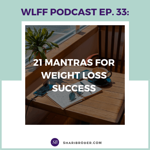 21 Mantras for Weight Loss Success | Weight Loss for Foodies Podcast