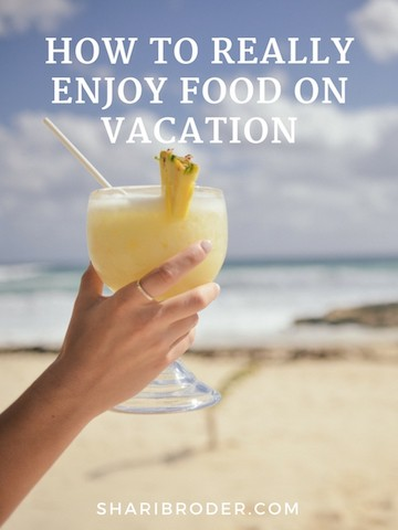 How to Really Enjoy Food on Vacation | Weight Loss for Foodies