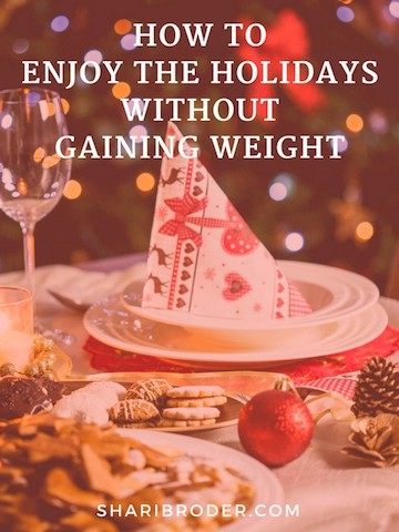 How to Enjoy the Holidays Without Gaining Weight | Weight Loss for Foodies