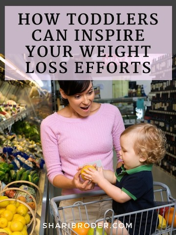 How Toddlers Can Inspire Your Weight Loss Efforts | Weight Loss for Foodies