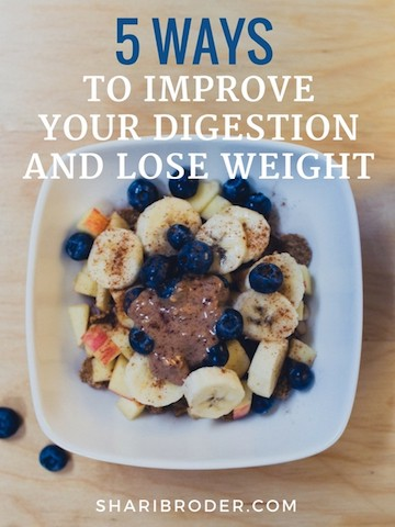 5 Ways to Improve Your Digestion AND Lose Weight | Weight Loss for Foodies