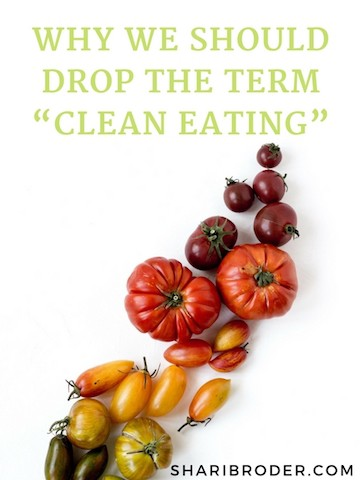 """Why We Should Drop the Term """"Clean Eating""""   Weight Loss For Foodies"""