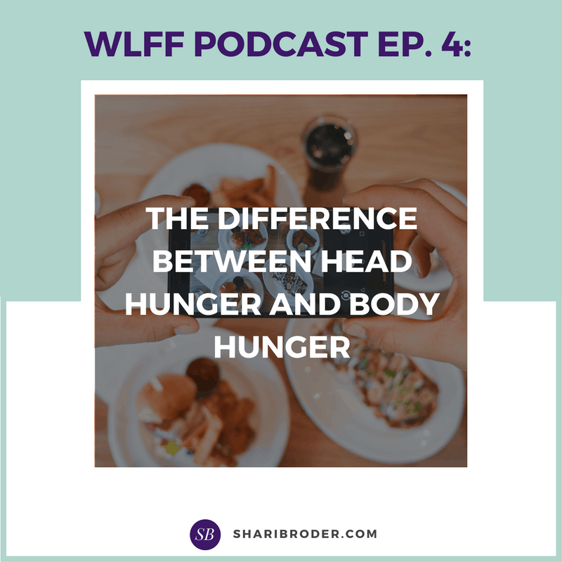 The Difference Between Head Hunger and Body Hunger | The Weight Loss for Foodies Podcast