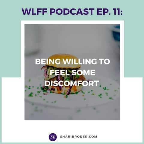 Being Willing to Feel Some Discomfort | Weight Loss for Foodies Podcast