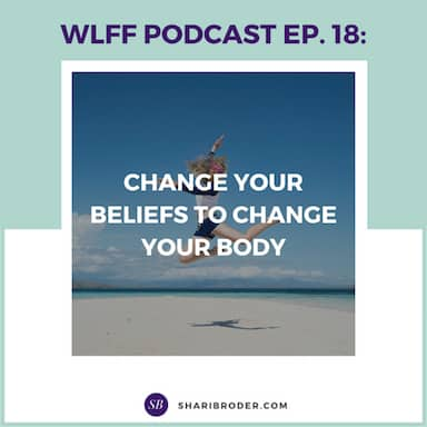 Change Your Beliefs to Change Your Body | Weight Loss for Foodies Podcast