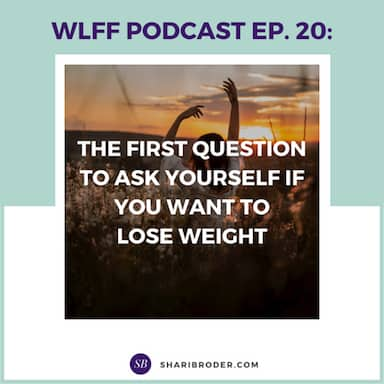 The First Question to Ask Yourself if You Want to Lose Weight | Weight Loss for Foodies Podcast