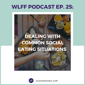 Dealing with Common Social Eating Situations | Weight Loss for Foodies Podcast
