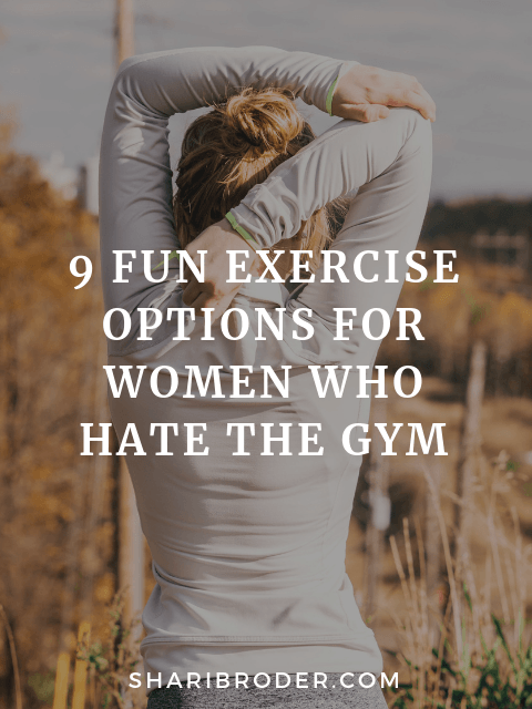 9 Fun Exercise Options for Women Who Hate the Gym | Weight Loss for Foodies