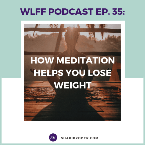 How Meditation Helps You Lose Weight | Weight Loss for Foodies Podcast