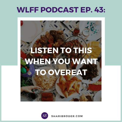 Listen to This When You Want to Overeat | Weight Loss for Foodies Podcast