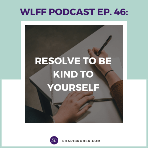 Resolve to be Kind to Yourself | Weight Loss for Foodies Podcast