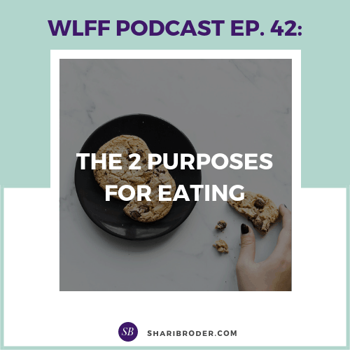 The 2 Purposes for Eating | Weight Loss for Foodies Podcast