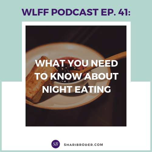 What You Need to Know About Night Eating | Weight Loss for Foodies Podcast