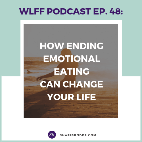 HOW ENDING EMOTIONAL EATING CAN CHANGE YOUR LIFE | Weight Loss for Foodies Podcast