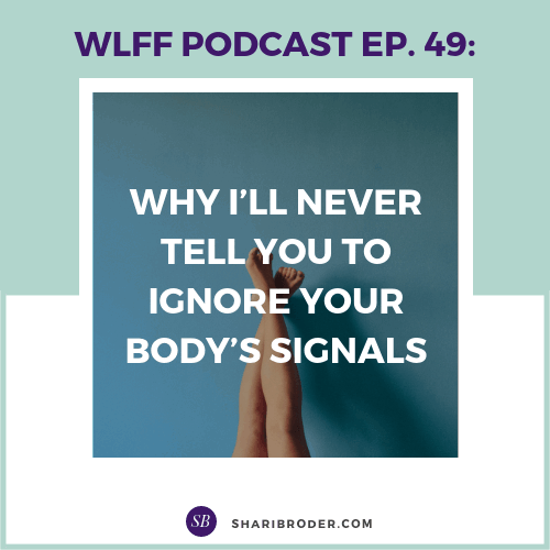 Why I'll Never Tell You to Ignore Your Body's Signals | Weight Loss for Foodies Podcast