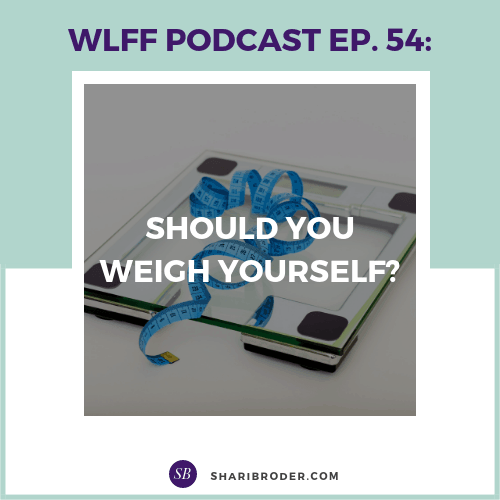 Should You Weight Yourself? | Weight Loss for Foodies Podcast