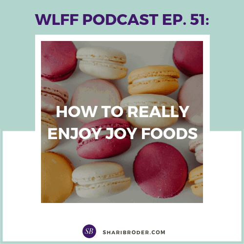 How to Really Enjoy Joy Foods | Weight Loss for Foodies Podcast