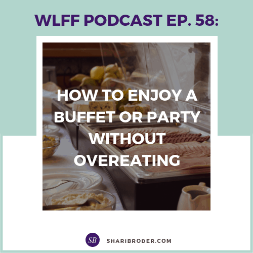 How to Enjoy a Buffet or Party Without Overeating | Weight Loss for Foodies Podcast