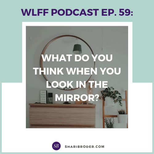 What Do You Think When You Look in the Mirror? | Weight Loss for Foodies Podcast