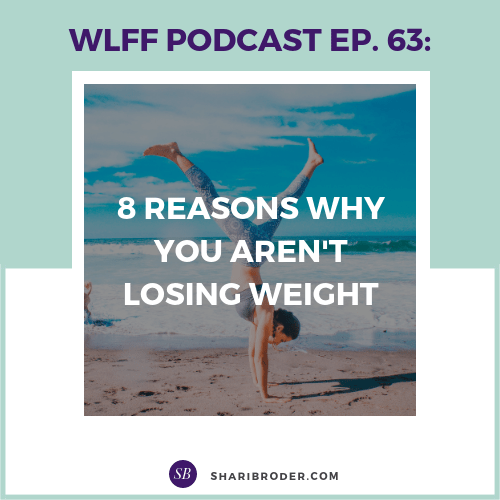 8 Reasons Why You Aren't Losing Weight | Weight Loss for Foodies Podcast