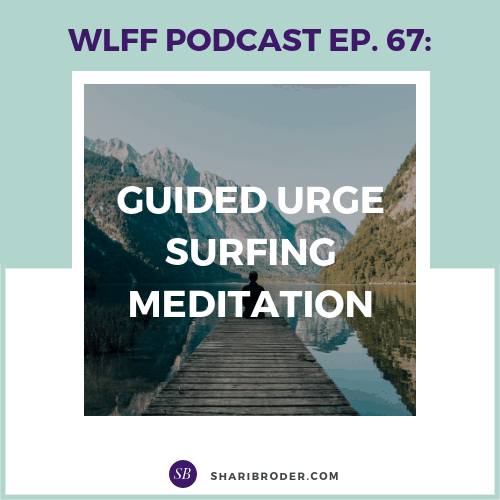 Guided Urge Surfing Meditation | Weight Loss for Foodies Podcast