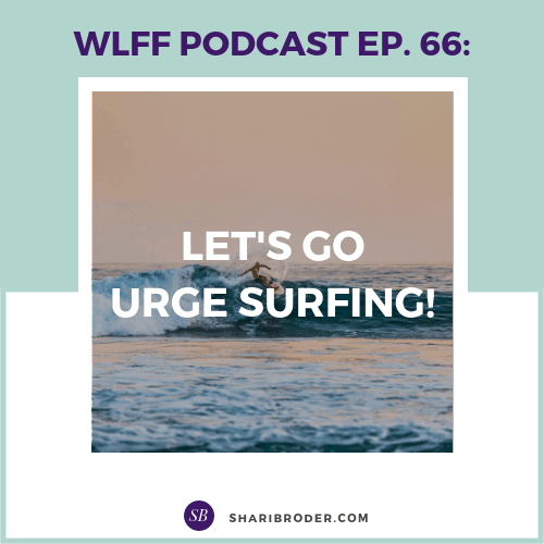 Let's Go Urge Surfing! | Weight Loss for Foodies Podcast