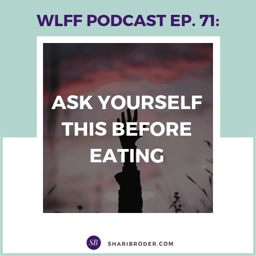 Ask Yourself This Before Eating | Weight Loss for Foodies Podcast