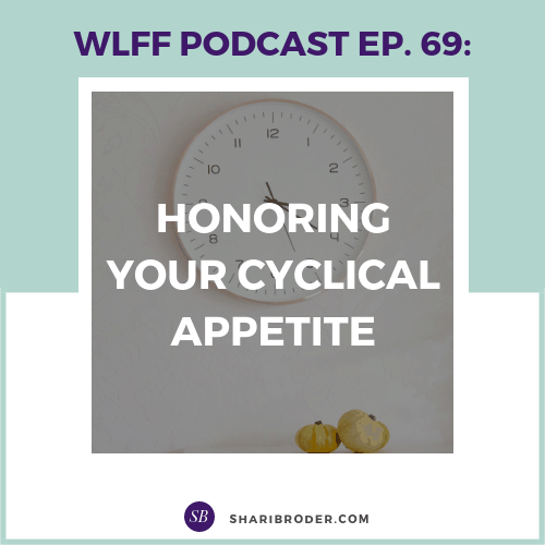 Honoring Your Cyclical Appetite | Weight Loss for Foodies Podcast
