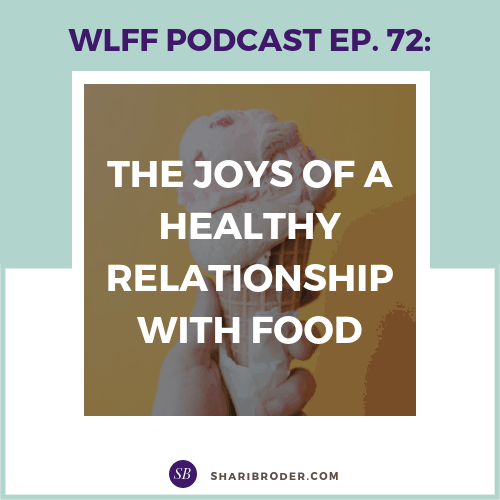 The Joys of a Healthy Relationship with Food | Weight Loss for Foodies Podcast