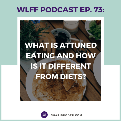What is Attuned Eating and How is it Different from Diets? | Weight Loss for Foodies Podcast