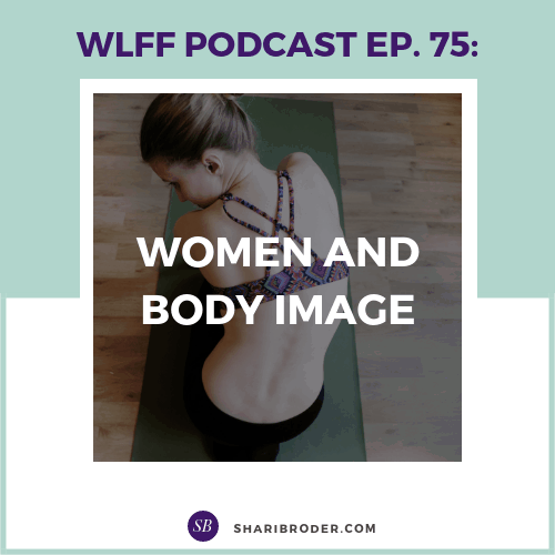 Women and Body Image | Weight Loss for Foodies Podcast