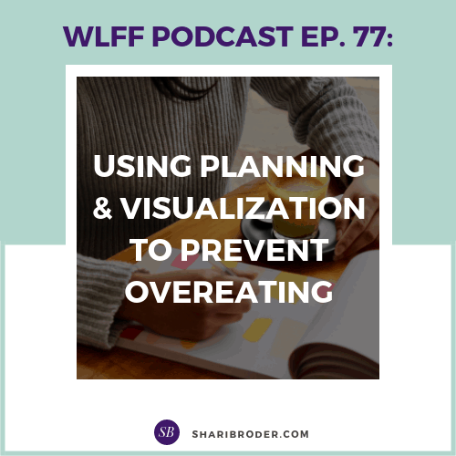 Using Planning and Visualization to Prevent Overeating | Weight Loss for Foodies Podcast