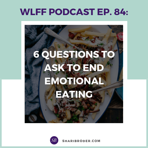 6 Questions to Ask to End Emotional Eating | Weight Loss for Foodies Podcast