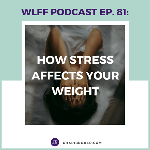 How Stress Affects Your Weight | Weight Loss for Foodies Podcast