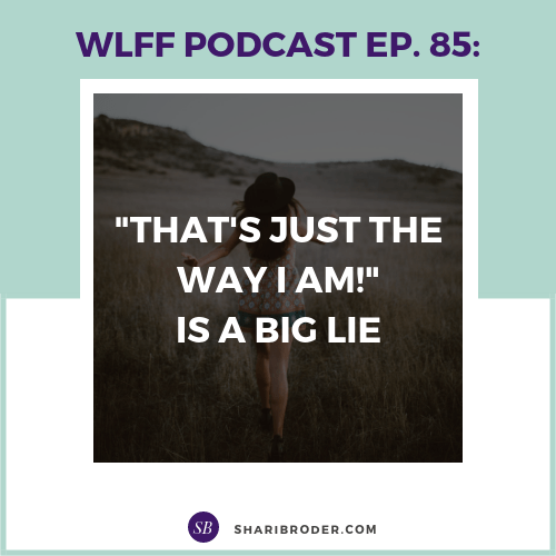 That's Just the Way I am! is a BIg Lie | Weight Loss for Foodies Podcast