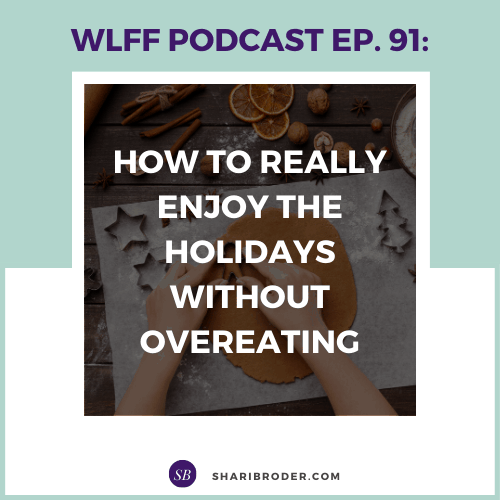 How to Really Enjoy the Holidays Without Overeating | Weight Loss for Foodies Podcast