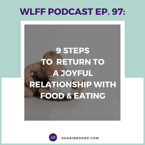 9 Steps to Return to a Joyful Relationship with Food and Eating | Weight Loss for Foodies Podcast