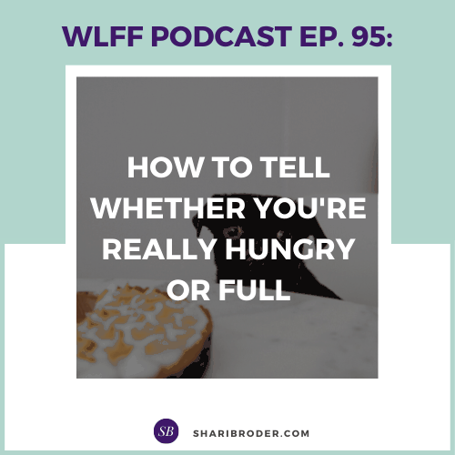 How to Tell Whether You're Really Hungry or Full | Weight Loss for Foodies Podcast