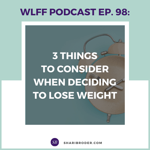 3 Things to Consider When Deciding to Lose Weight | Weight Loss for Foodies Podcast